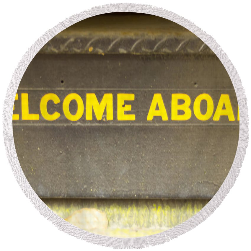 Round Beach Towel featuring the photograph Welcome Aboard by Cathy Anderson
