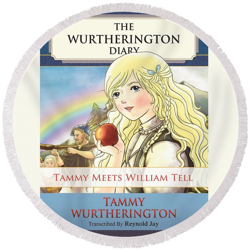 The Wurtherington Diary Round Beach Towel featuring the painting William Tell Cover Art by Reynold Jay