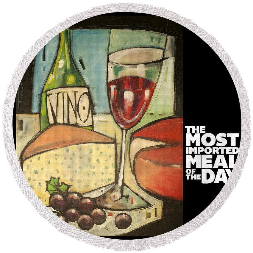 Wine Round Beach Towel featuring the painting Wine And Cheese Imported Meal by Tim Nyberg
