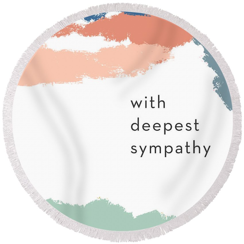 Sympathy Round Beach Towel featuring the mixed media With Deepest Sympathy- By Linda Woods by Linda Woods