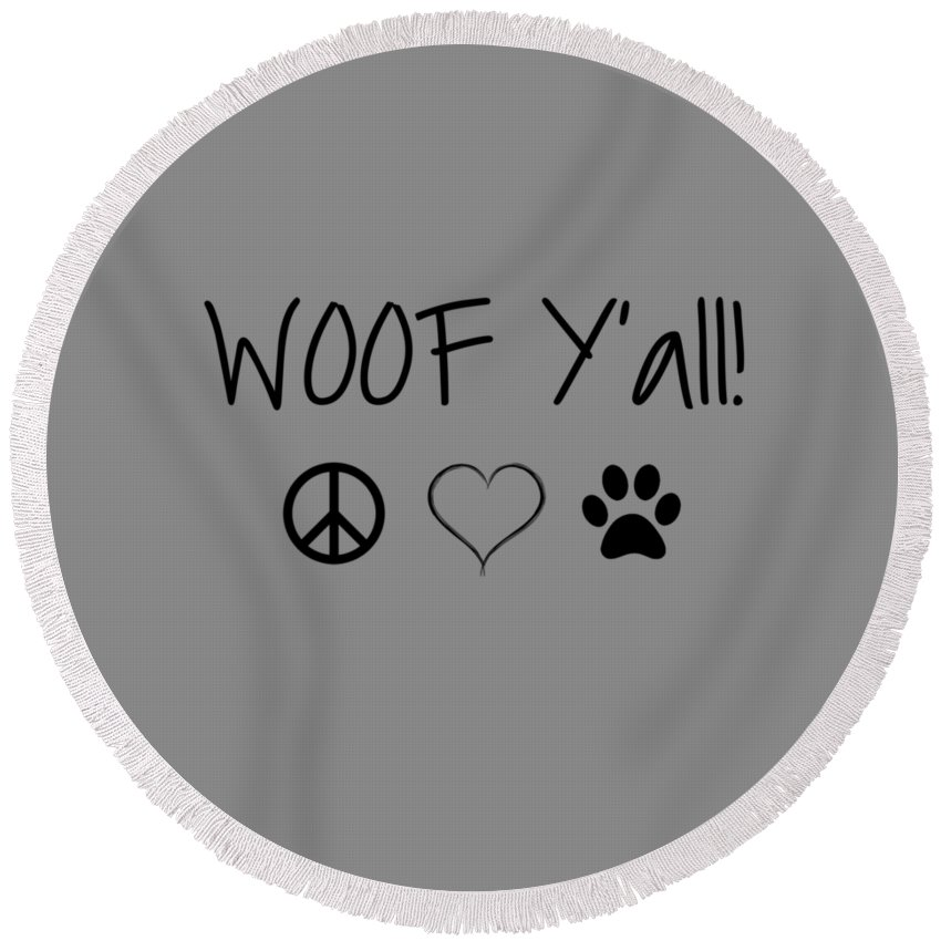Dog Round Beach Towel featuring the digital art Woof Yall by Buffy Butler