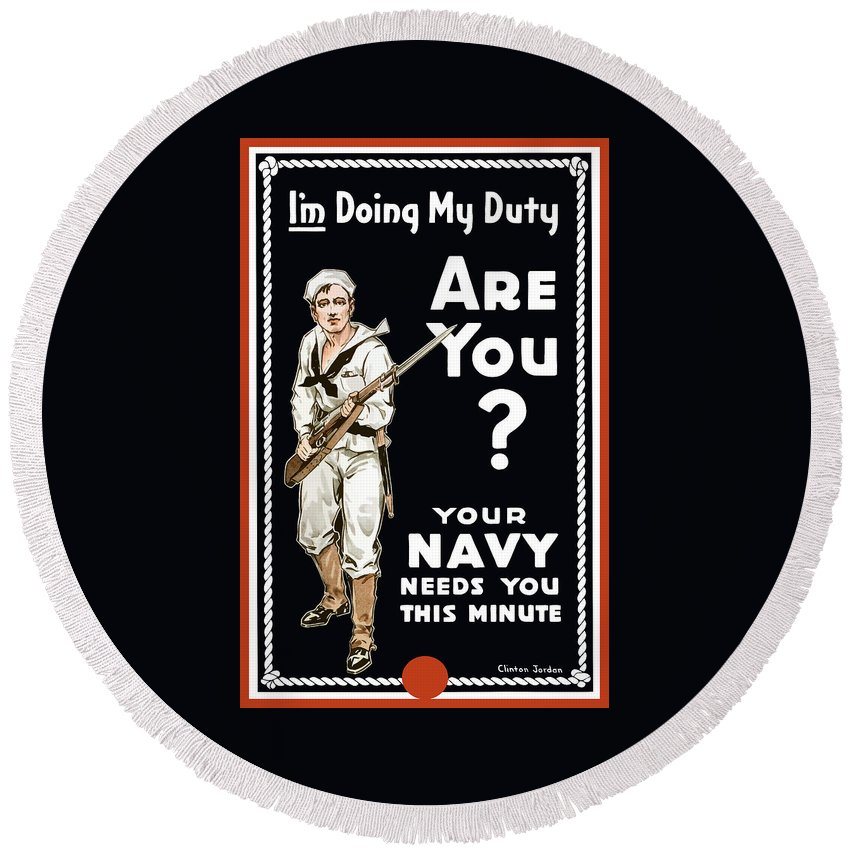 Navy Round Beach Towel featuring the painting Your Navy Needs You This Minute by War Is Hell Store