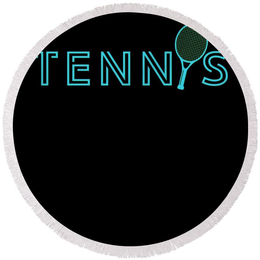 Tennis Round Beach Towel featuring the digital art Tennis Player Ball Racket Serve Game I Love Tennis by TeeQueen2603