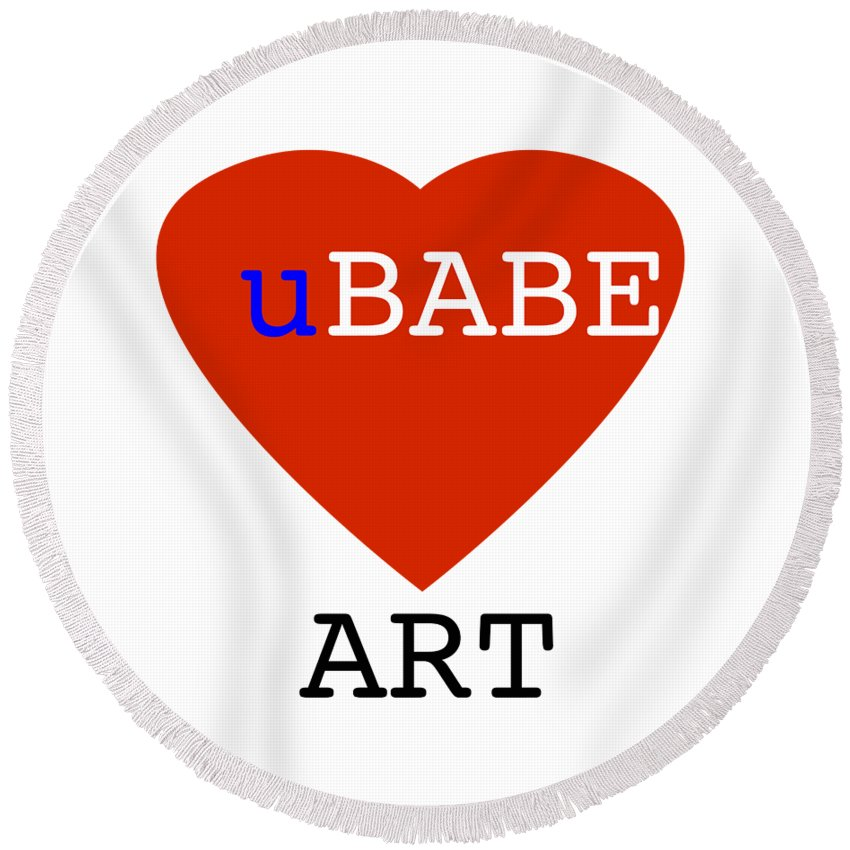 Ubabe Heart Round Beach Towel featuring the digital art uBABE Art by Charles Stuart