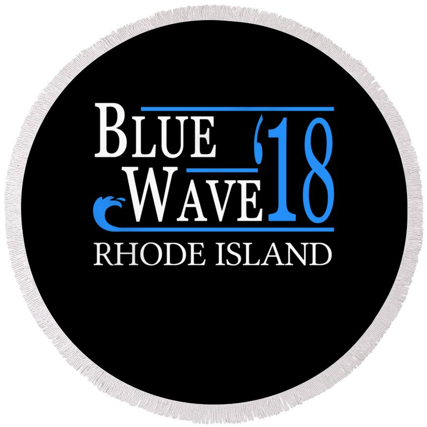 Election Round Beach Towel featuring the digital art Blue Wave Rhode Island Vote Democrat 2018 by Flippin Sweet Gear