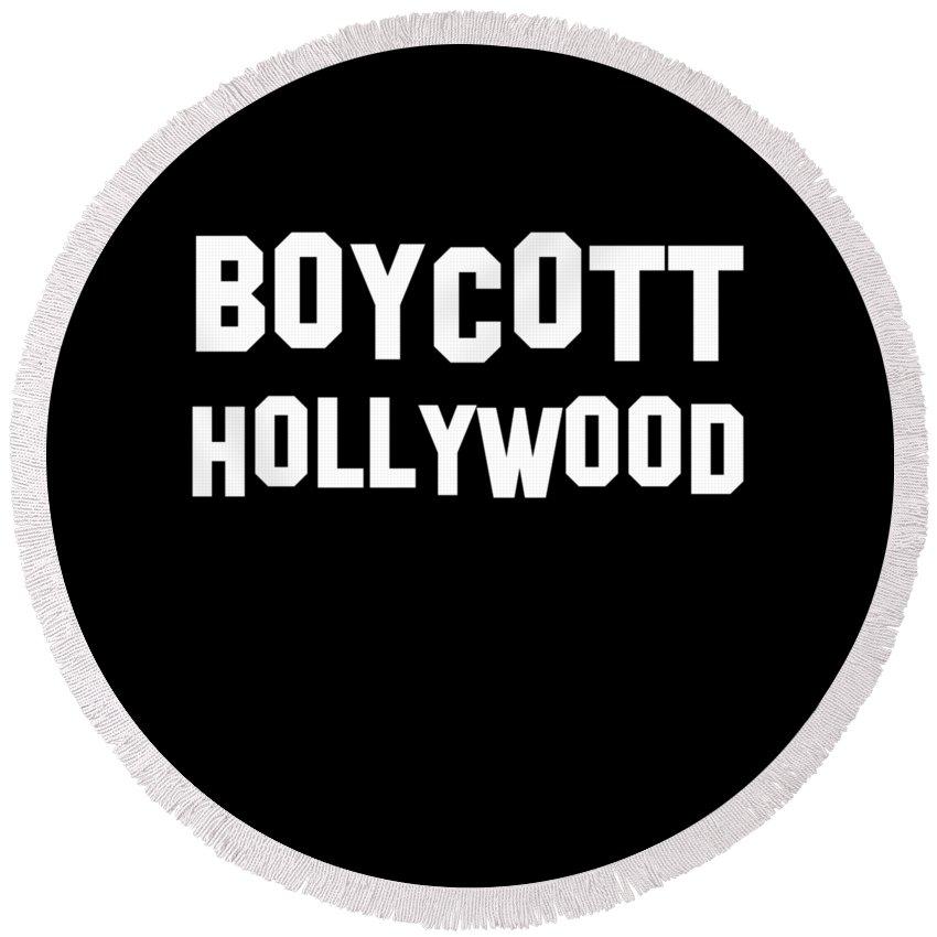 Cool Round Beach Towel featuring the digital art Boycott Hollywood by Flippin Sweet Gear