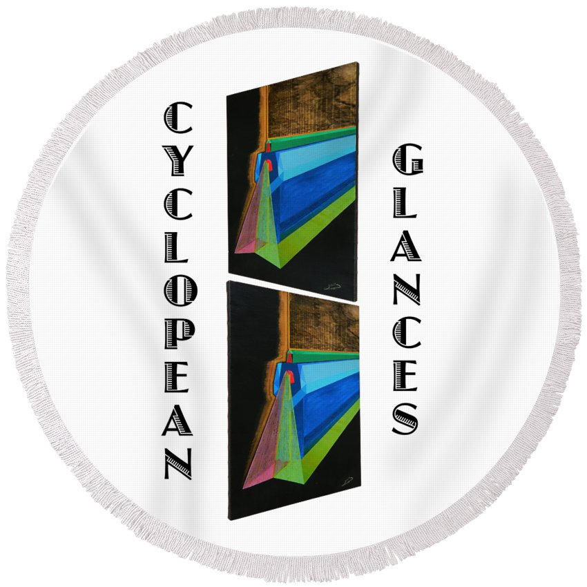 Art Round Beach Towel featuring the painting Cyclopean Glances Hermite by Michael Bellon