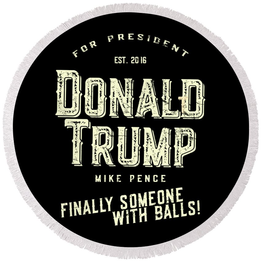 Cool Round Beach Towel featuring the digital art Donald Trump Mike Pence 2016 Vintage by Flippin Sweet Gear