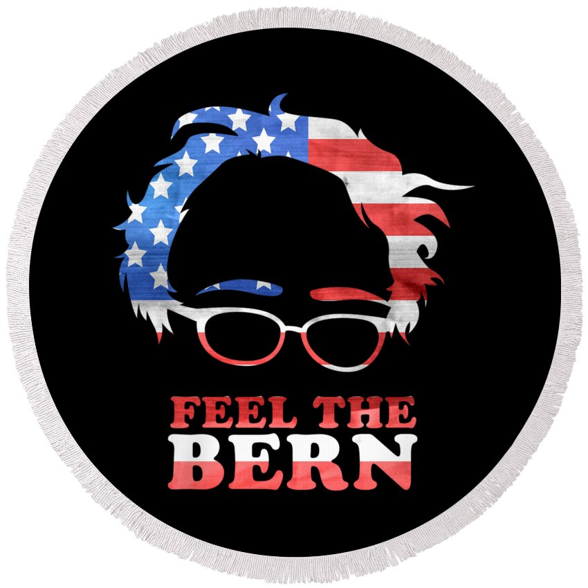 Bernie 2020 Round Beach Towel featuring the digital art Feel The Bern Patriotic by Flippin Sweet Gear