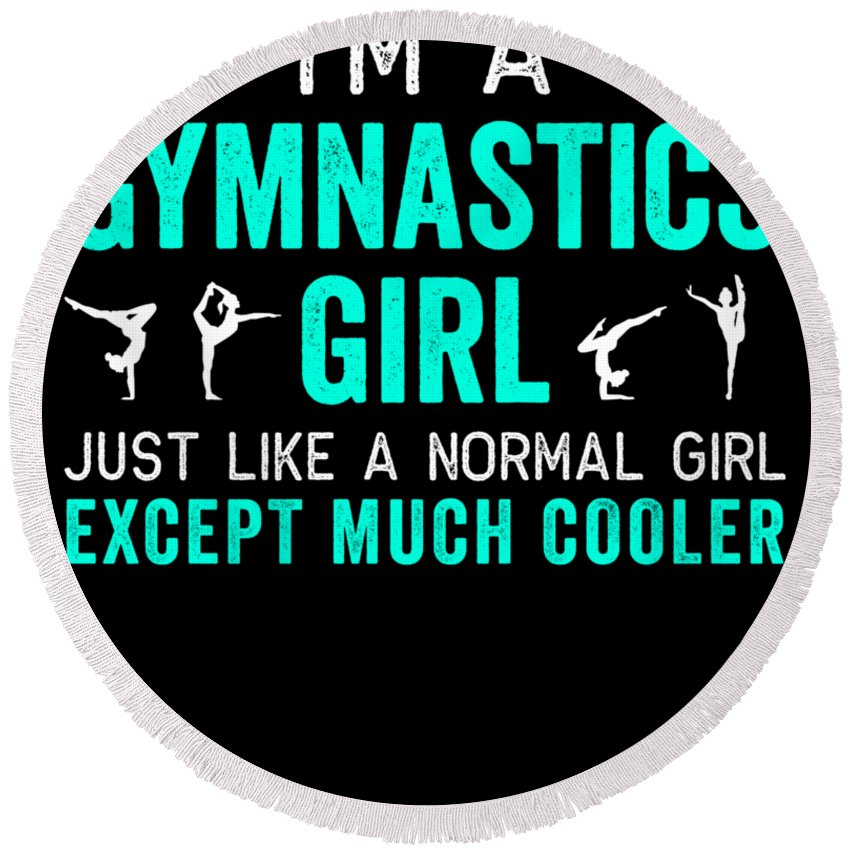 Acrobatics Round Beach Towel featuring the digital art Gymnastics Im A Girl White Teal Gymnast Light by J P