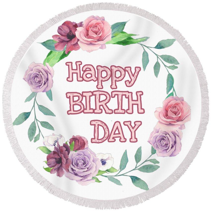 Happy Birthday Round Beach Towel featuring the digital art Happy Birthday by Paola Baroni