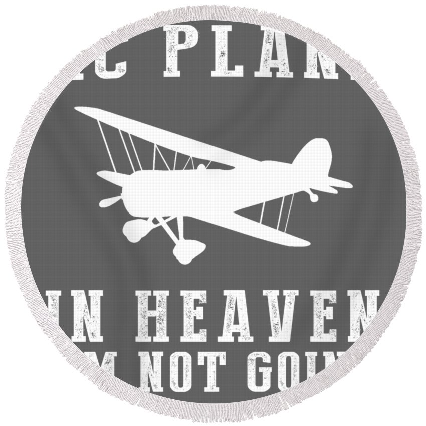 If They Round Beach Towel featuring the digital art If They Don't Have Rc-plane In Heaven I'm Not Going by Do David