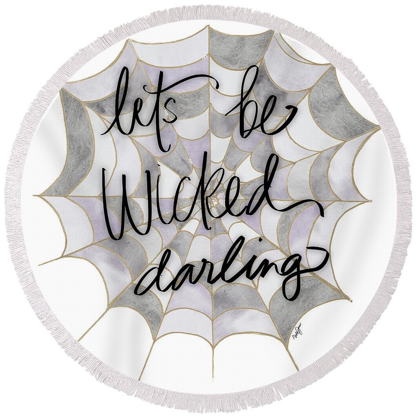 Let's Round Beach Towel featuring the mixed media Let's Be Wicked Darling by Nola James