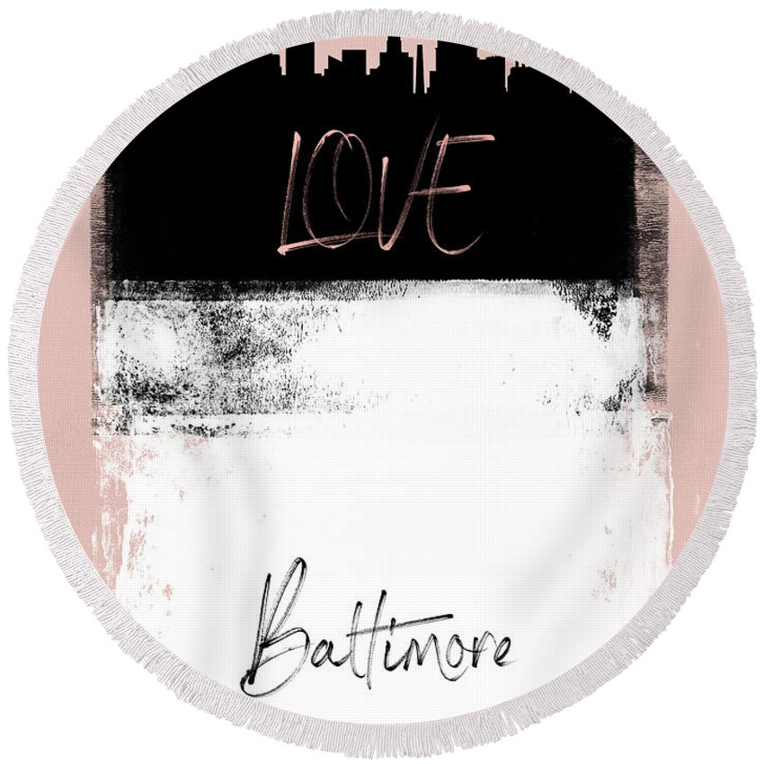 Baltimore Round Beach Towel featuring the mixed media Love Baltimore by Naxart Studio