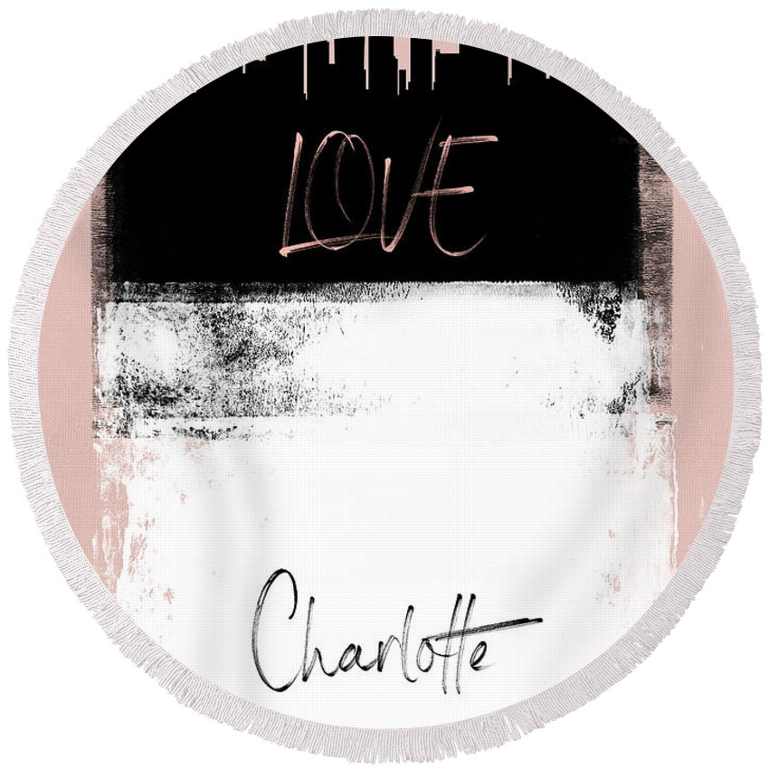 Charlotte Round Beach Towel featuring the mixed media Love Charlotte by Naxart Studio