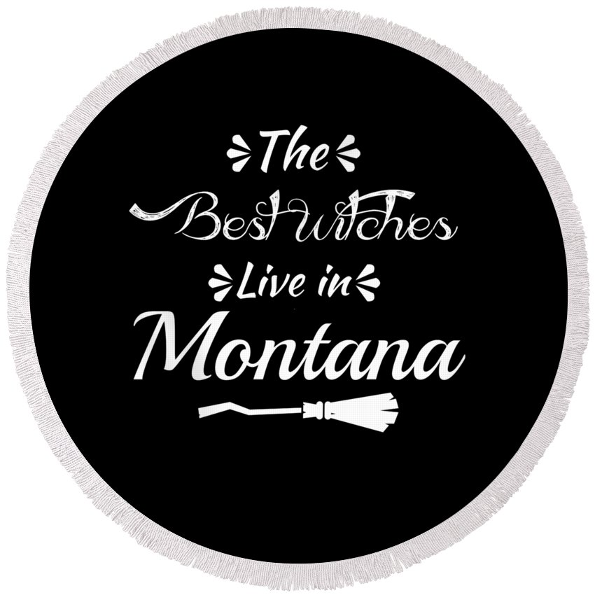 Boo Round Beach Towel featuring the digital art Montana The Best Witches Are Born In by Kaylin Watchorn