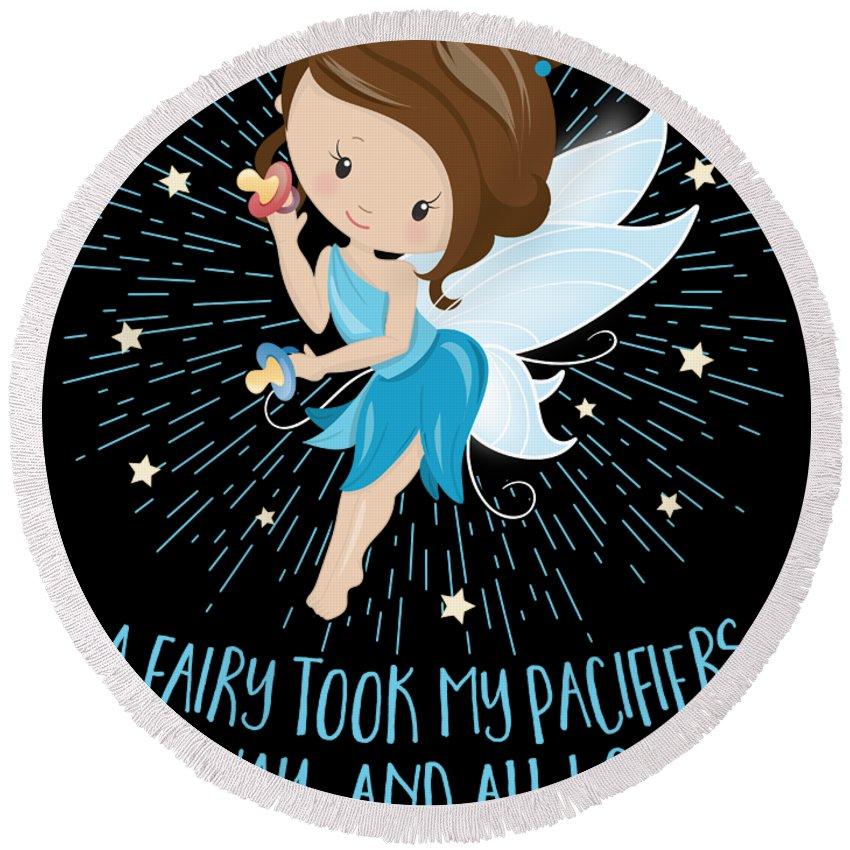 Pacifier Round Beach Towel featuring the digital art Pacifier Fairy Gift Idea Paci Fairy For Girlsboys by Festivalshirt
