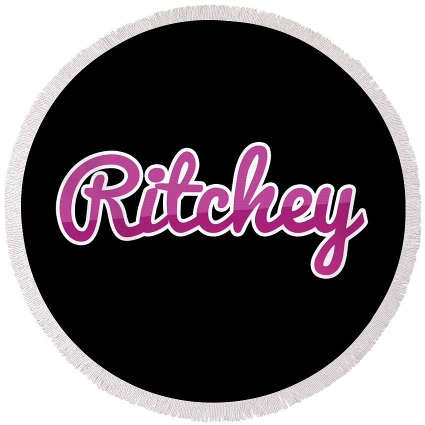 Ritchey Round Beach Towel featuring the digital art Ritchey #ritchey by TintoDesigns