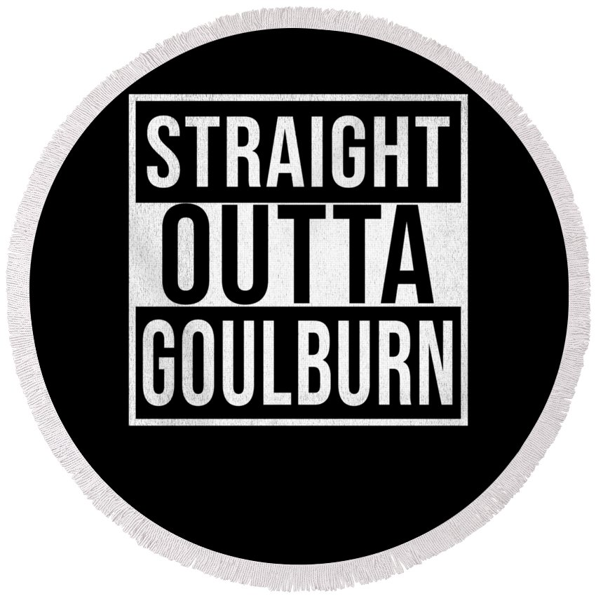 Australia Round Beach Towel featuring the digital art Straight Outta Goulburn by Jose O