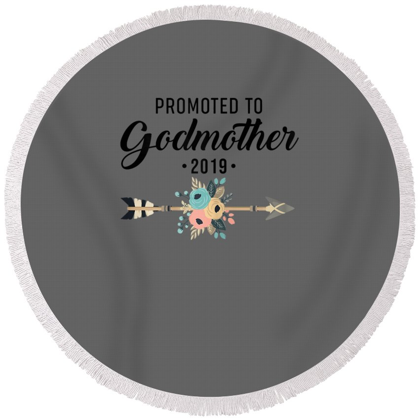 women's Shops Round Beach Towel featuring the digital art Womens Proud Promoted To Godmother 2019 Shirt Cute Gift Christians by Do David