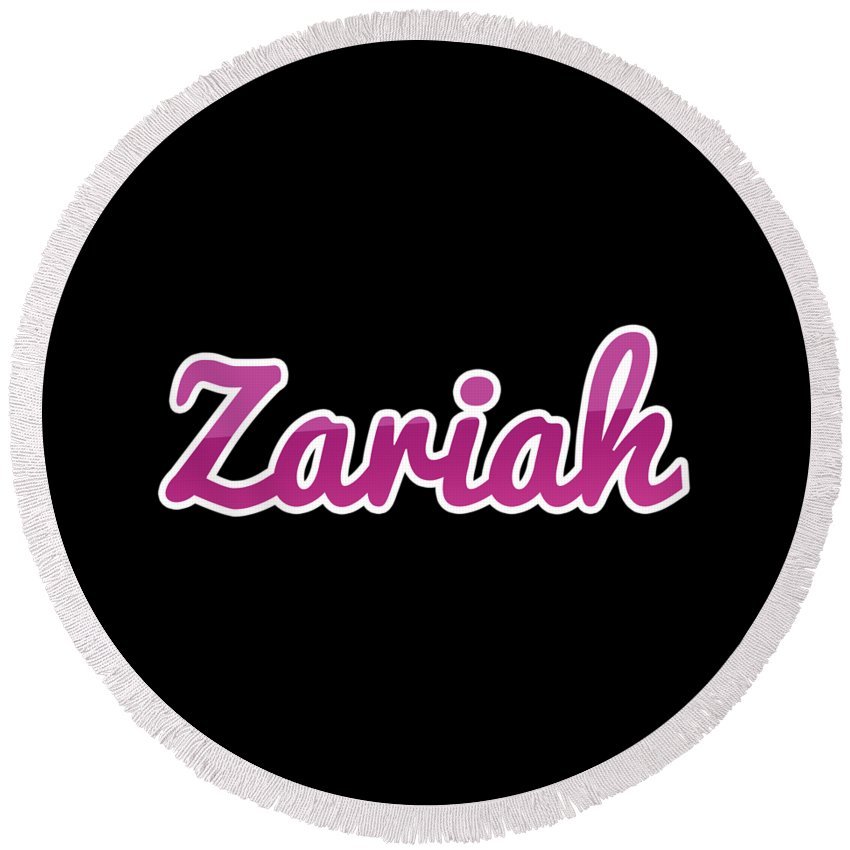 Zariah Round Beach Towel featuring the digital art Zariah #zariah by Tinto Designs