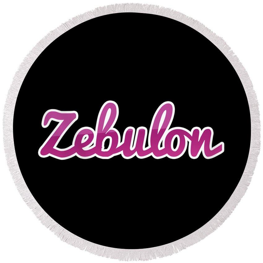 Zebulon Round Beach Towel featuring the digital art Zebulon #zebulon by Tinto Designs