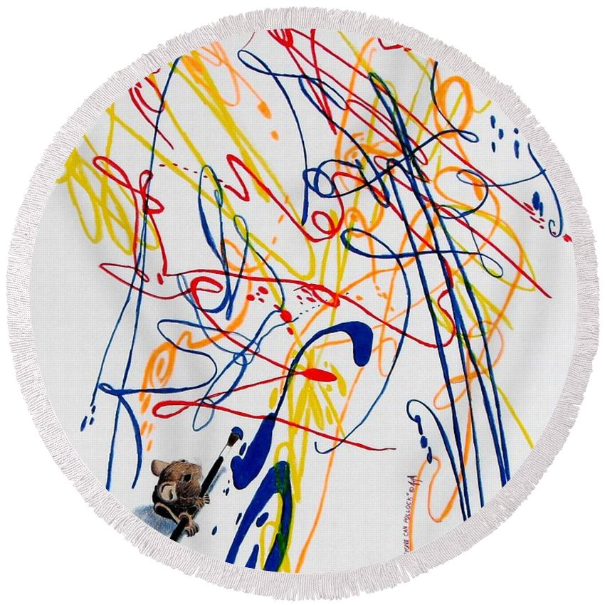 Mouse Round Beach Towel featuring the painting Anyone Can Pollock by A Robert Malcom