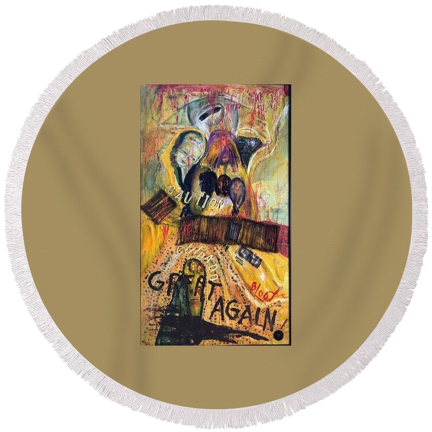 Border Wall Round Beach Towel featuring the painting Great Again by Peggy Blood