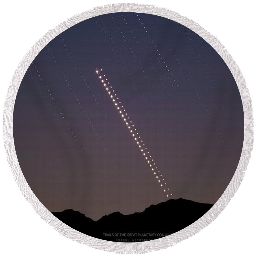 Round Beach Towel featuring the photograph Trails of the Great Planetary Conjunction by Prabhu Astrophotography