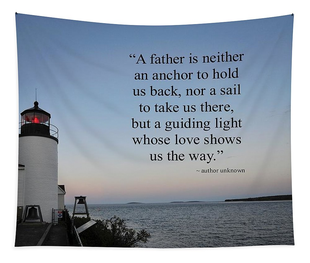 A Father Is Lighthouse Quote Tapestry featuring the photograph A Father Is Lighthouse Quote by Terry DeLuco