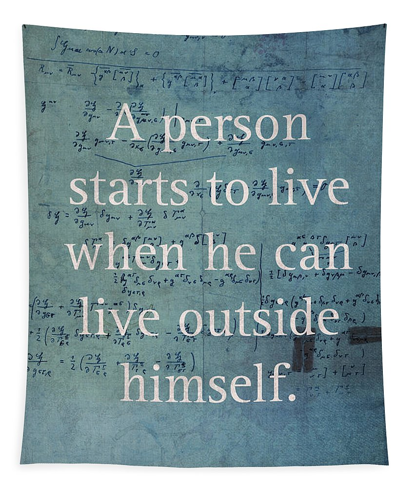 Albert Tapestry featuring the mixed media Albert Einstein Quote Person Starts To Live Science Math Formula On Canvas by Design Turnpike