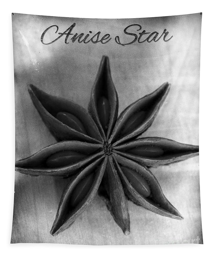 Anise Tapestry featuring the photograph Anise Star Single Text Distressed Black And Wite by Iris Richardson