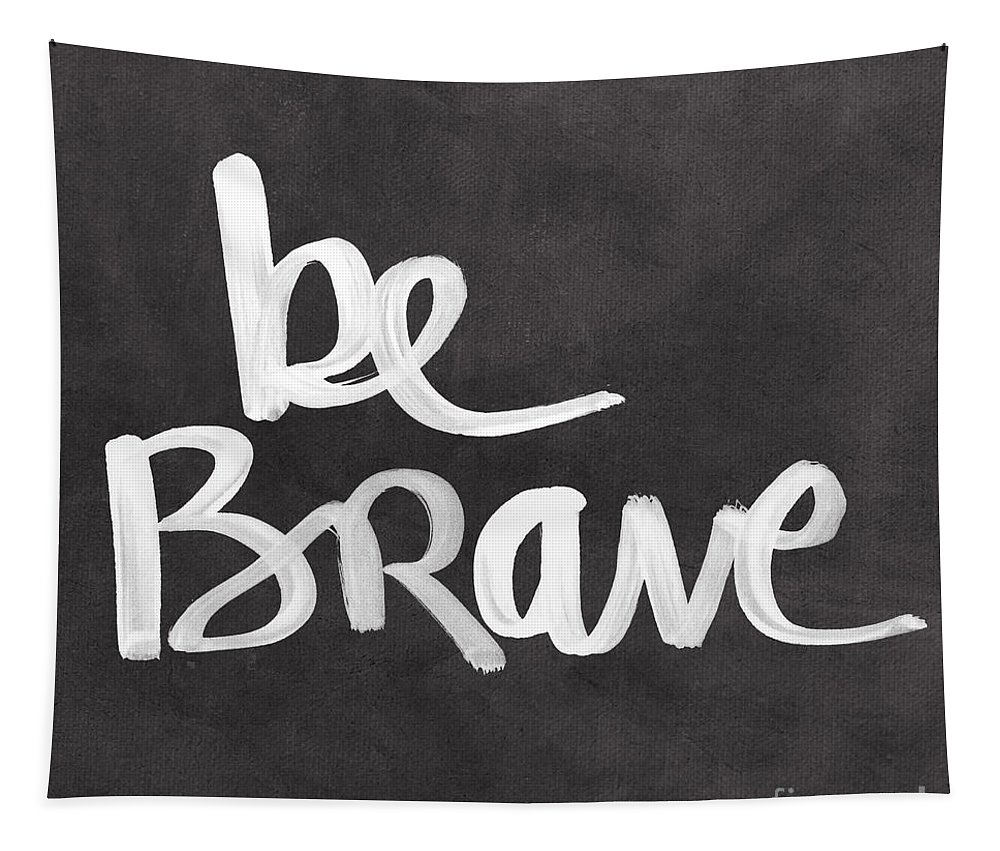 Brave Tapestry featuring the painting Be Brave by Linda Woods