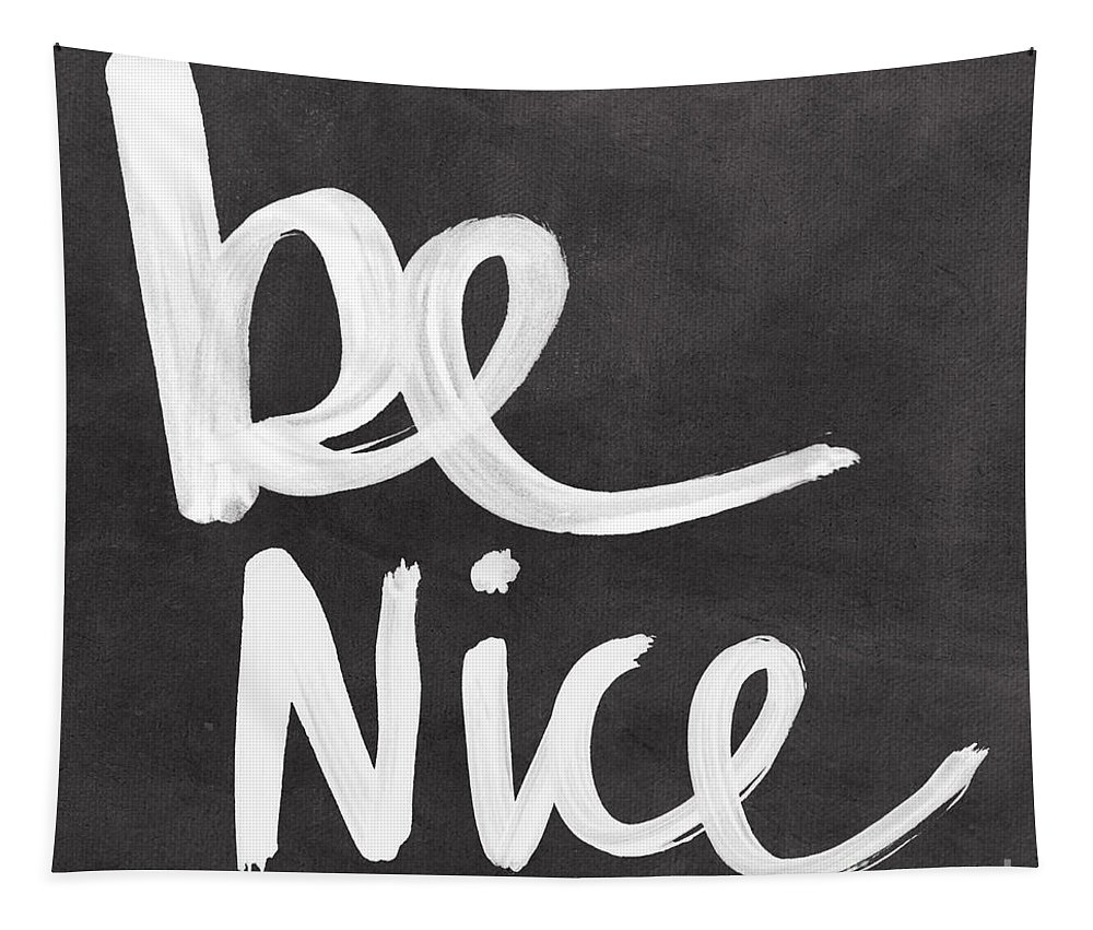 Nice Tapestry featuring the mixed media Be Nice by Linda Woods