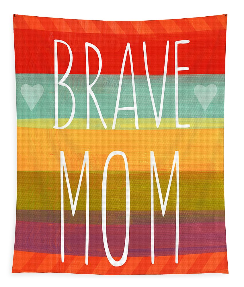 Brave Mom Tapestry featuring the painting Brave Mom - Colorful Greeting Card by Linda Woods