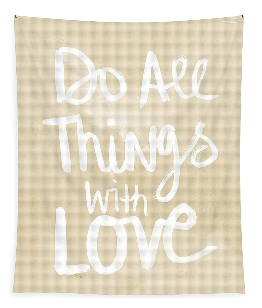 Do All Things With Love Tapestry featuring the painting Do All Things With Love- Inspirational Art by Linda Woods