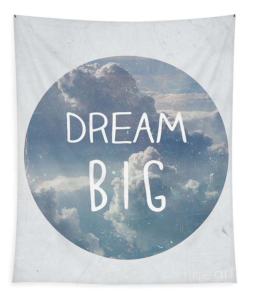 Dream Tapestry featuring the photograph Dream Big by Pati Photography