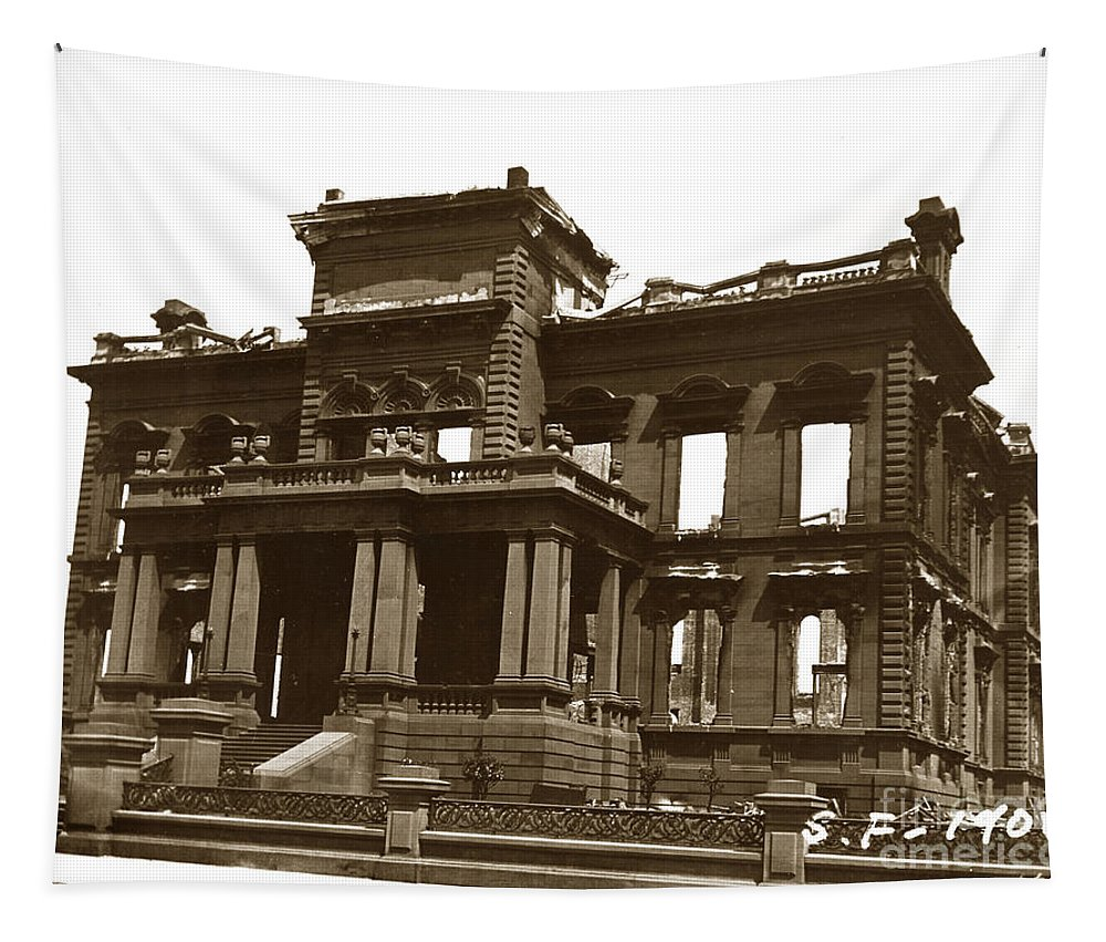 San Francisco Tapestry featuring the photograph James Clair Flood Mansion Atop Nob Hill San Francisco Earthquake And Fire Of April 18 1906 by California Views Archives Mr Pat Hathaway Archives