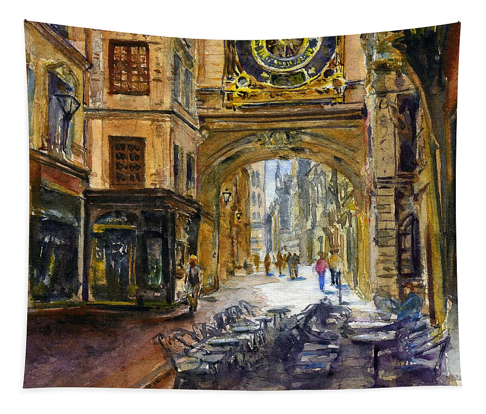 Gros Horlaoge Tapestry featuring the painting Gros Horlaoge Rouen France by John D Benson