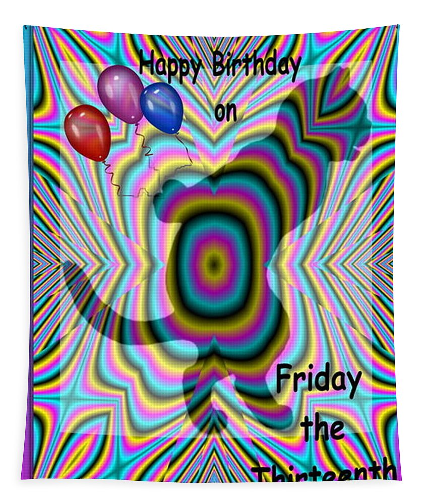 Birthday Tapestry featuring the photograph Happy Birthday On Friday The 13th by Joyce Dickens