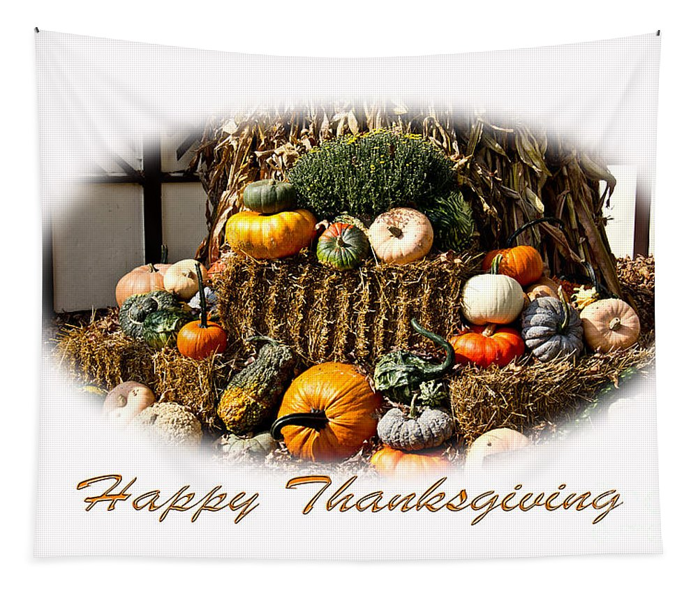 Thanksgiving Tapestry featuring the photograph Happy Thanksgiving by Tom Gari Gallery-Three-Photography
