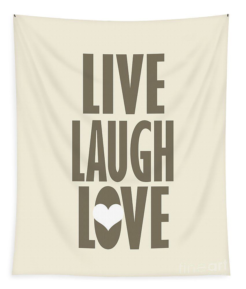 Live Laugh Love Tapestry featuring the photograph Live Laugh Love by Pati Photography