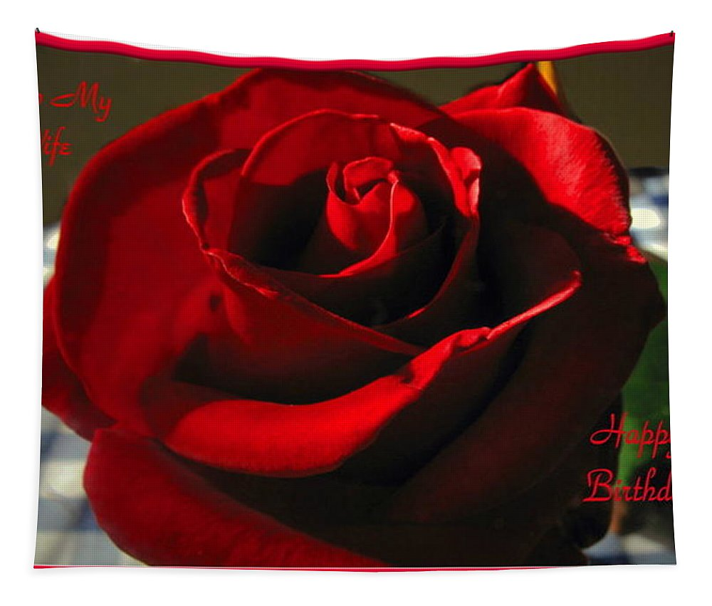 Rose Tapestry featuring the photograph Mom's Red Rose Happy Birthday Wife by Joyce Dickens