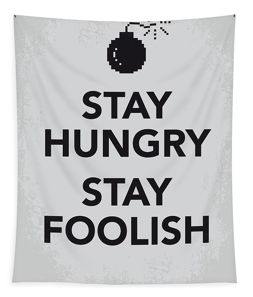 Stay Tapestry featuring the digital art My Stay Hungry Stay Foolish Poster by Chungkong Art