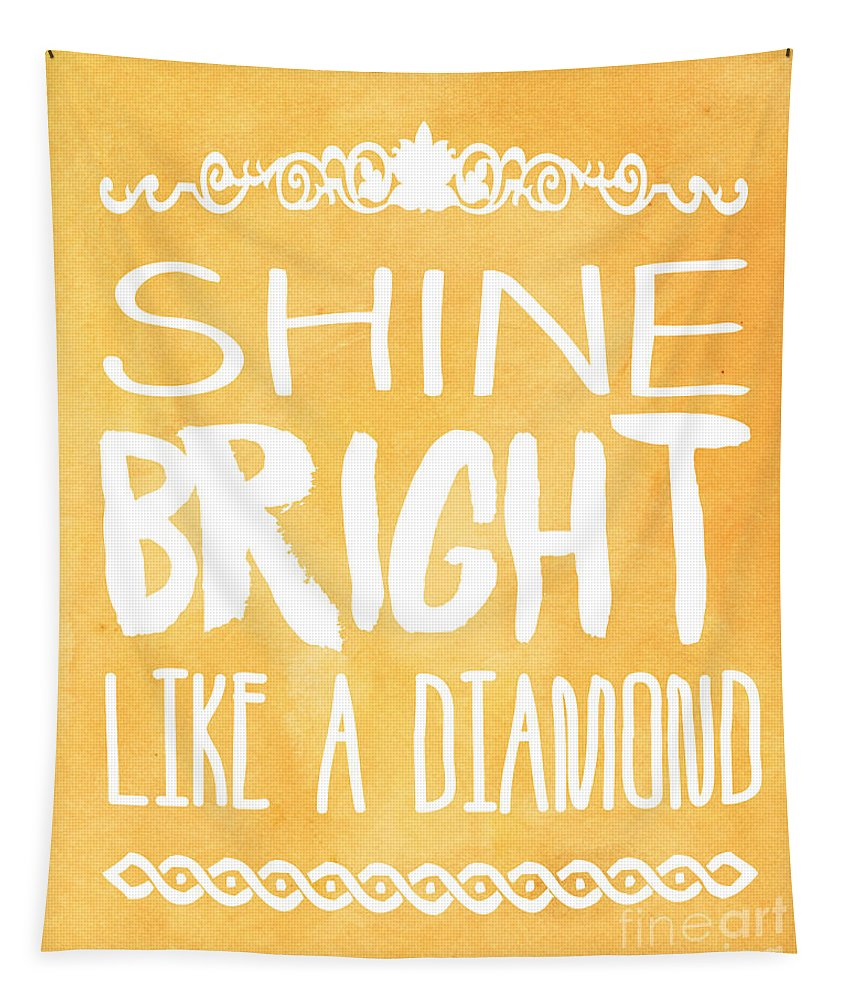 Quote Tapestry featuring the photograph Shine Bright Orange by Pati Photography