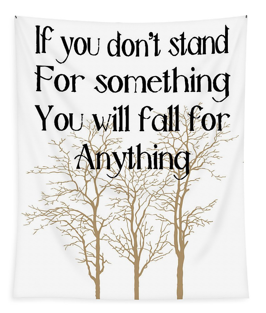 Quote Tapestry featuring the photograph Stand For Something by Pati Photography