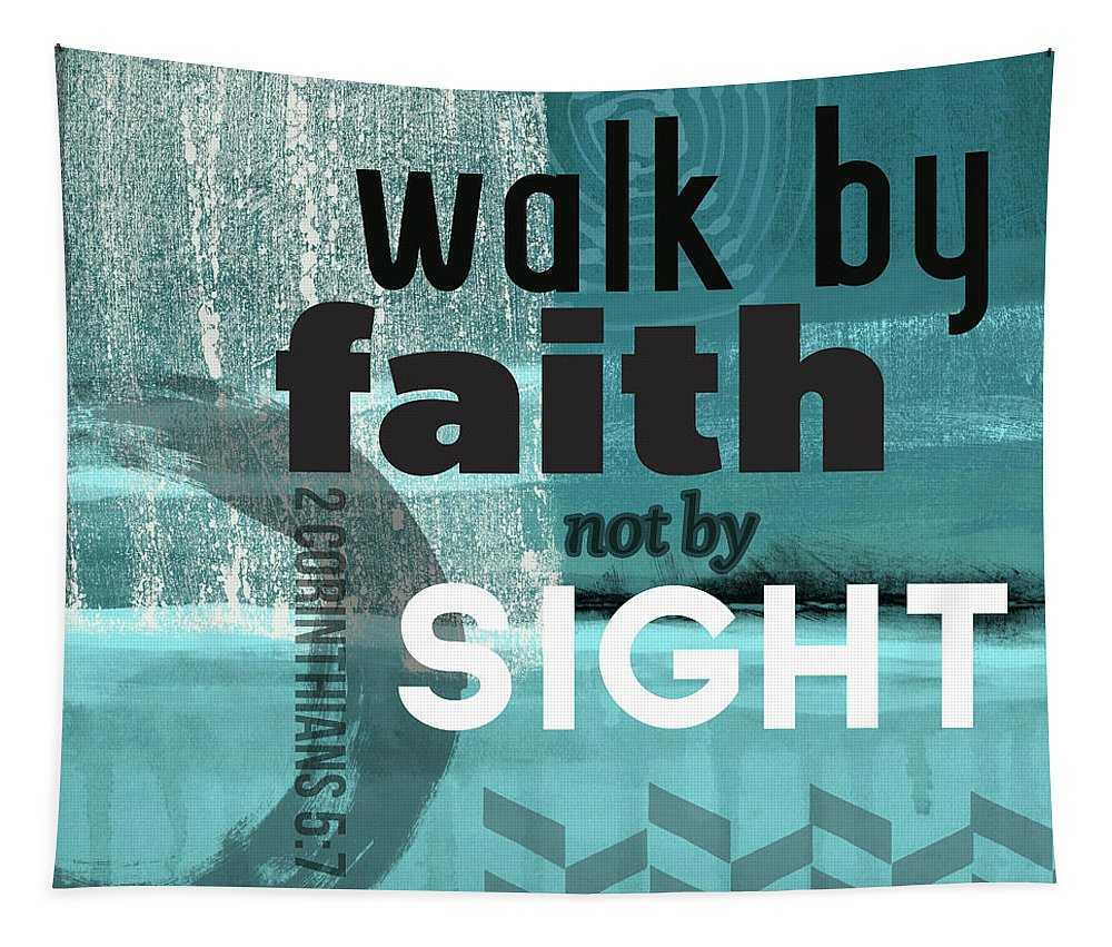 Corinthians Tapestry featuring the mixed media Walk By Faith- Contemporary Christian Art by Linda Woods
