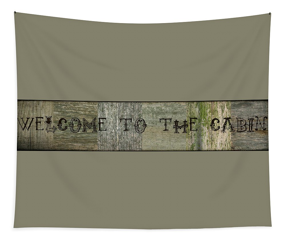 Welcome To The Cabin Tapestry featuring the digital art Welcome To The Cabin by Michelle Calkins