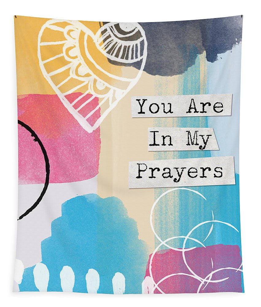 Prayers Tapestry featuring the painting You Are In My Prayers- Colorful Greeting Card by Linda Woods