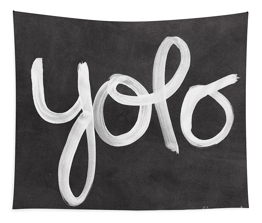 Yolo Tapestry featuring the painting You Only Live Once by Linda Woods